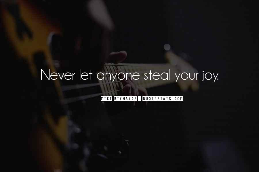 Steal My Joy Quotes #1833142