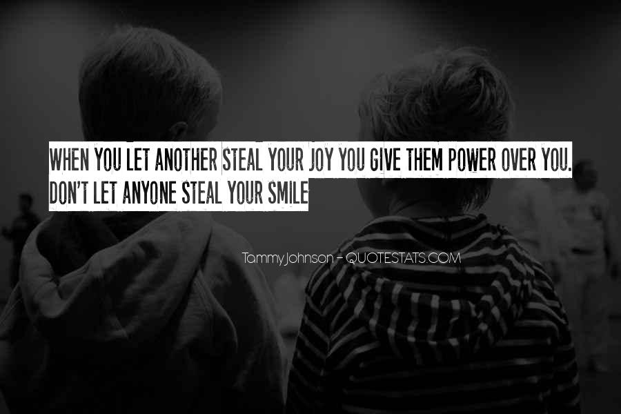 Steal My Joy Quotes #1835808