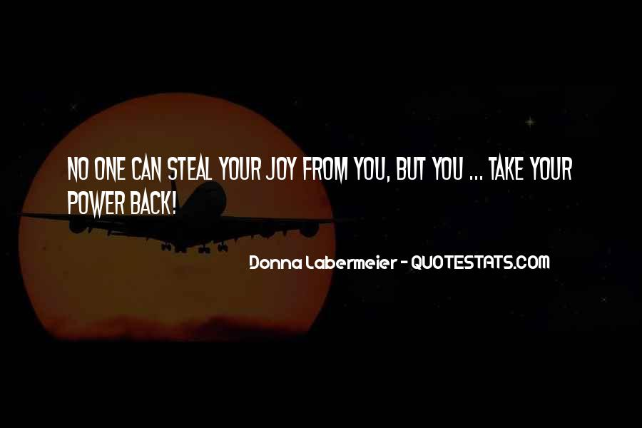 Steal My Joy Quotes #258552
