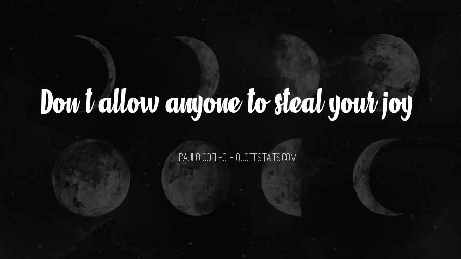 Steal My Joy Quotes #538536