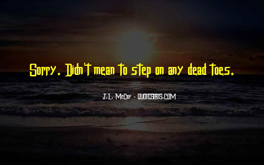 Step On My Toes Quotes #1824015