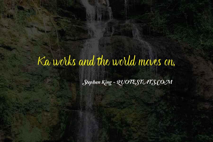 Stephen King Ka Quotes #1601847