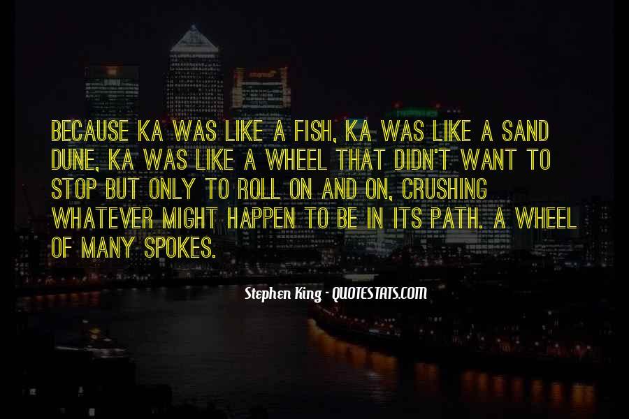 Stephen King Ka Quotes #1756519