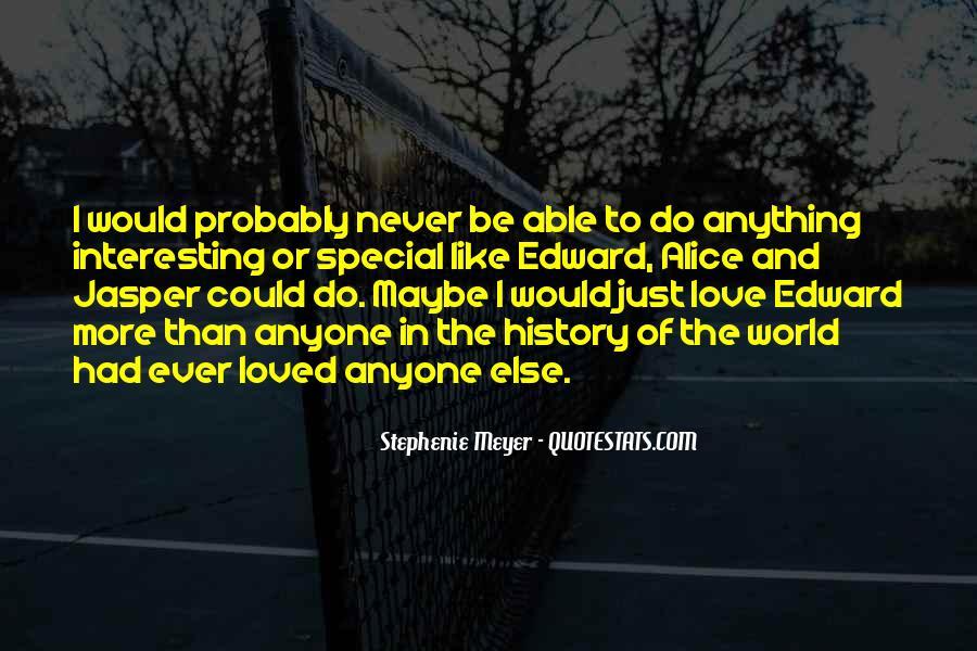Stephenie Meyer Love Quotes #1304524