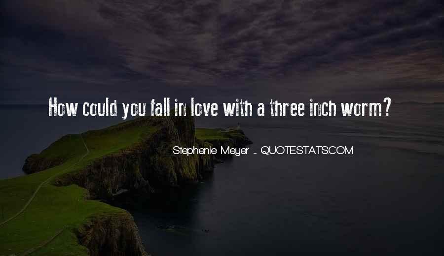 Stephenie Meyer Love Quotes #1495753