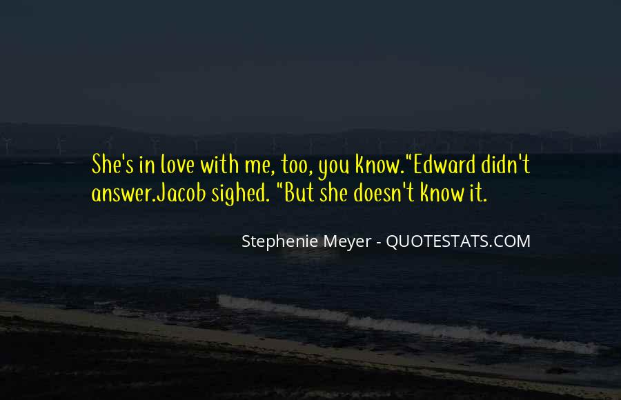 Stephenie Meyer Love Quotes #426626