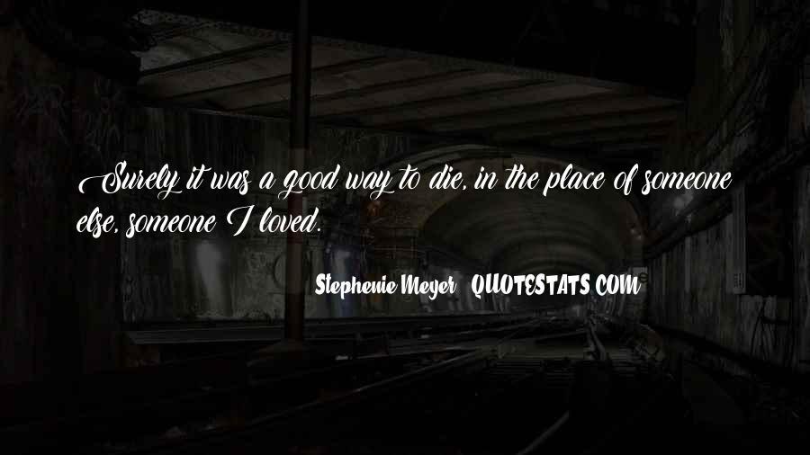 Stephenie Meyer Love Quotes #447469