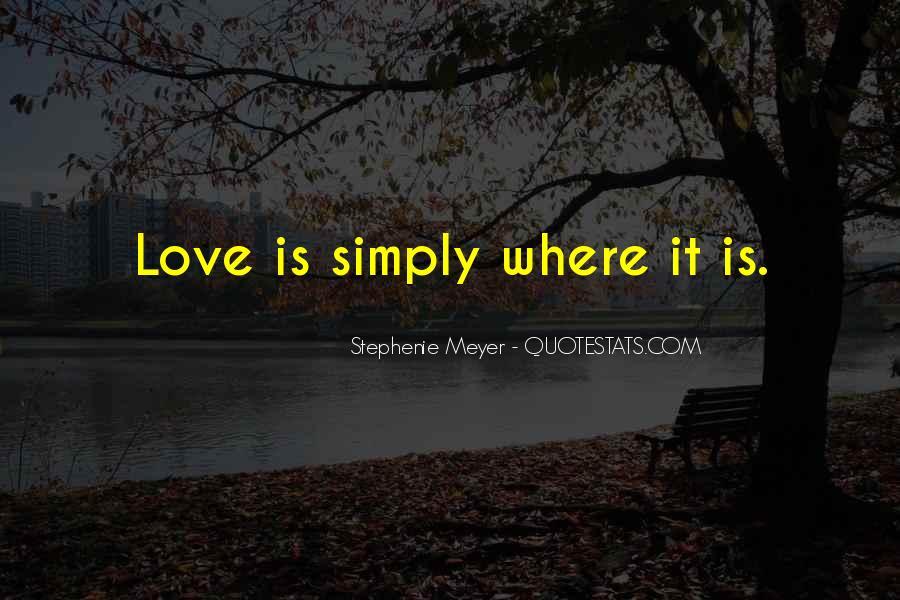 Stephenie Meyer Love Quotes #546076