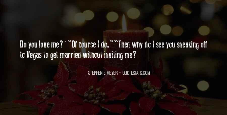 Stephenie Meyer Love Quotes #918731
