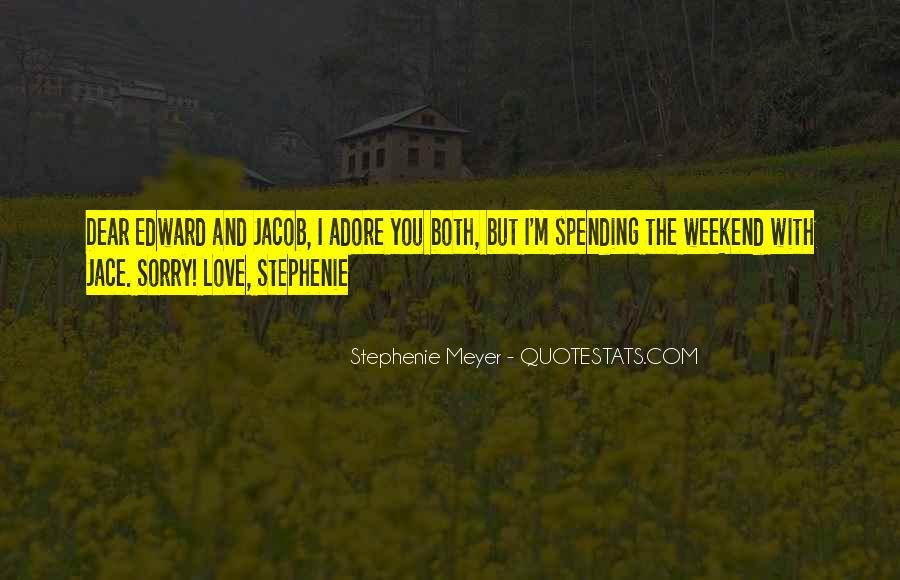 Stephenie Meyer Love Quotes #994412