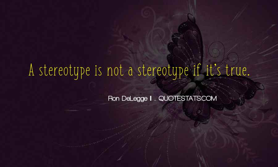 Stereotype Quotes #319321