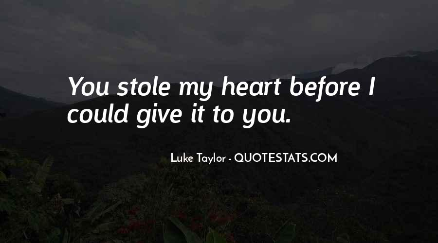Stole Your Heart Quotes #1099066