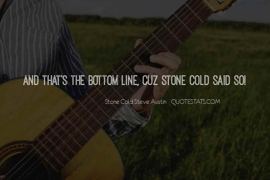 Stone Cold's Quotes #1706429
