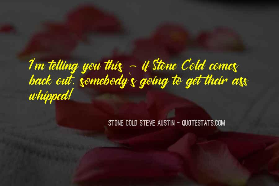 Stone Cold's Quotes #410030