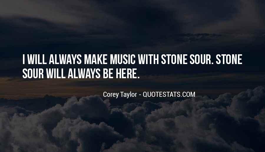 Stone Sour Music Quotes #1579108