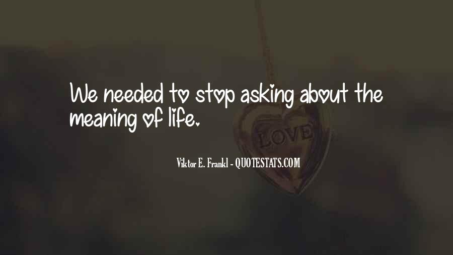 Stop Asking About Me Quotes #576848
