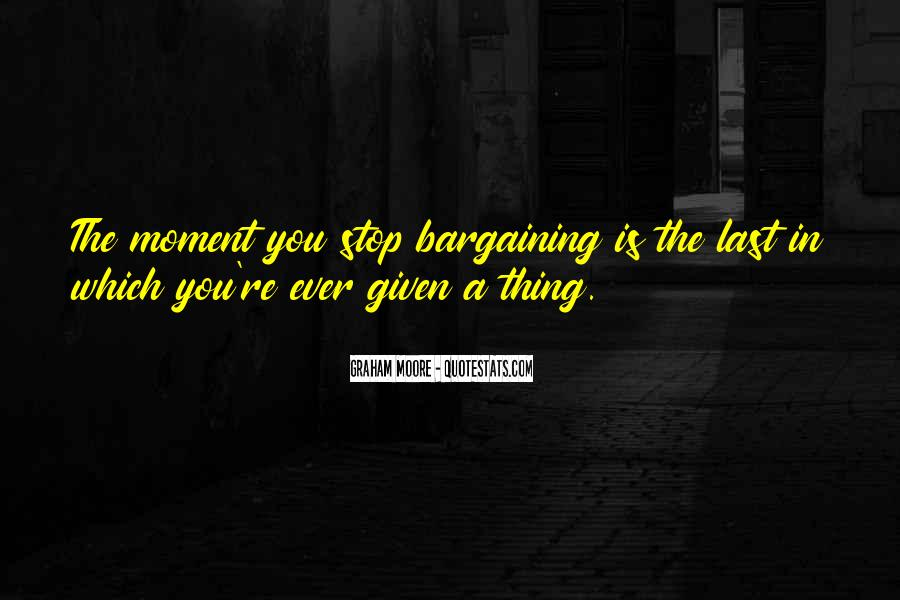 Stop Bargaining Quotes #783740