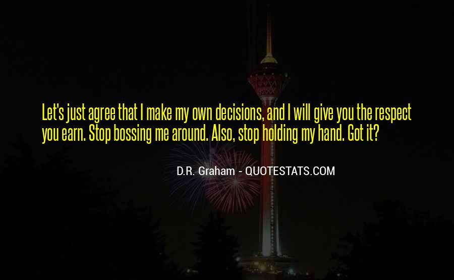Stop Bossing Me Around Quotes #1596607