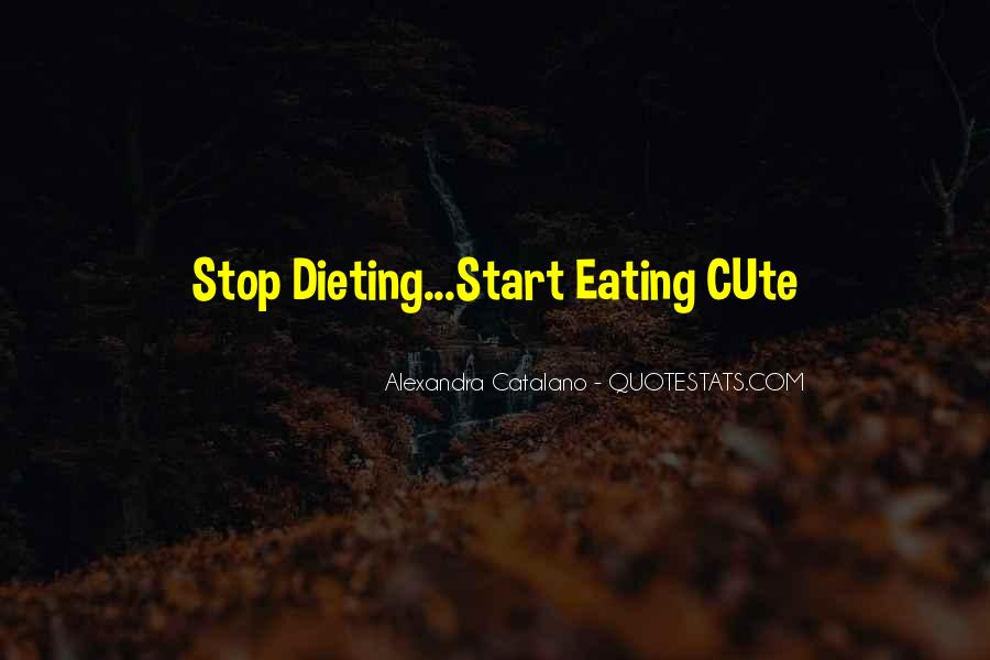 Stop Dieting Quotes #539045