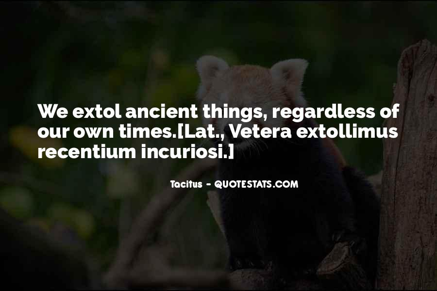 Quotes About Ancient Times #1049217
