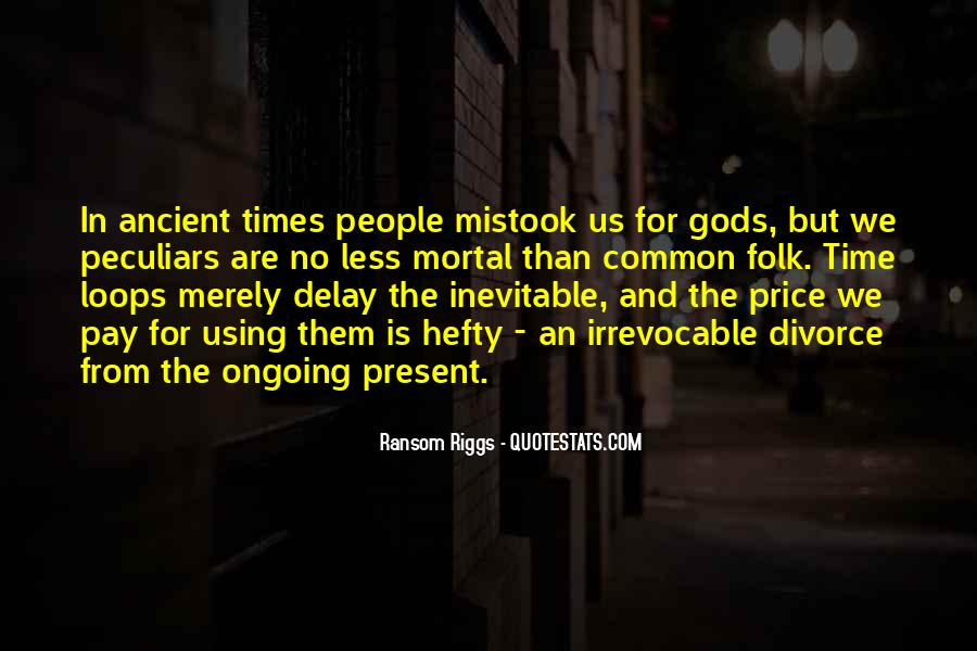 Quotes About Ancient Times #15862