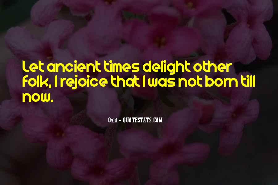 Quotes About Ancient Times #1650836