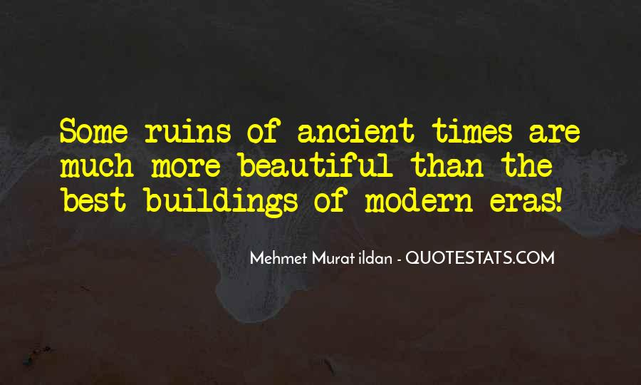 Quotes About Ancient Times #248098