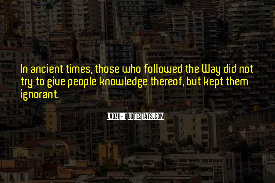 Quotes About Ancient Times #554552