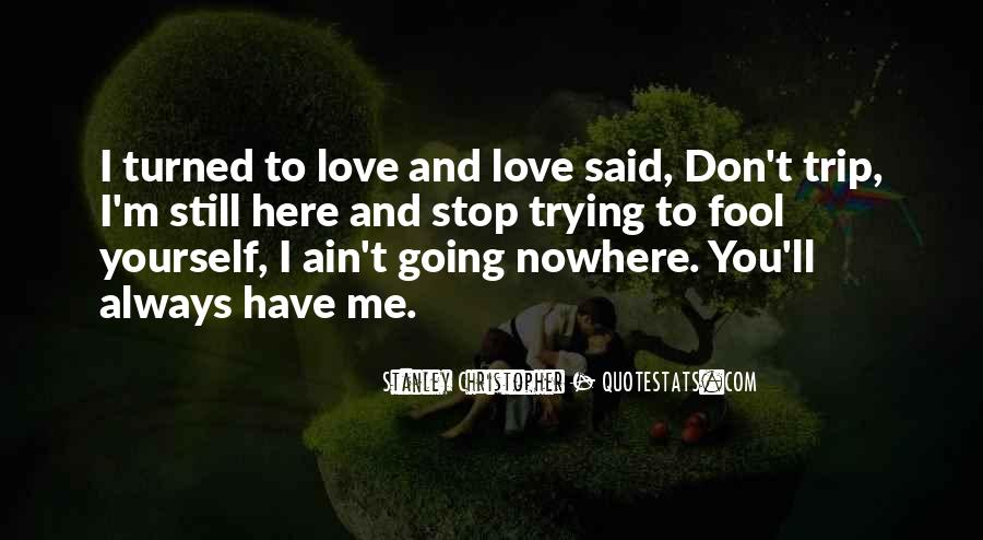 Stop Trying Love Quotes #797995