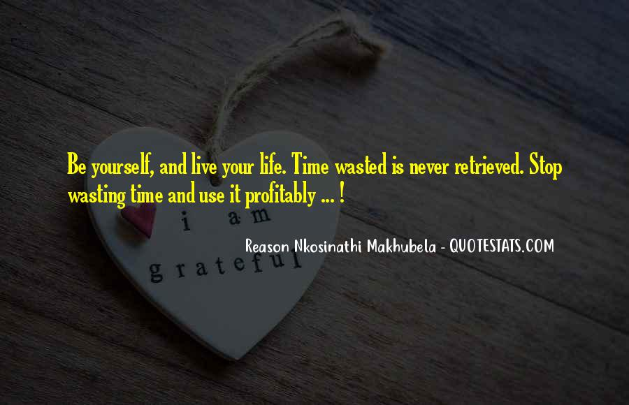 Stop Wasting My Time Quotes #1214491