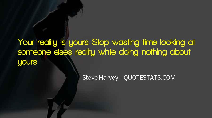 Stop Wasting My Time Quotes #1229607