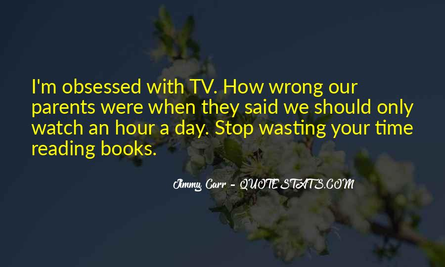 Stop Wasting My Time Quotes #1357919