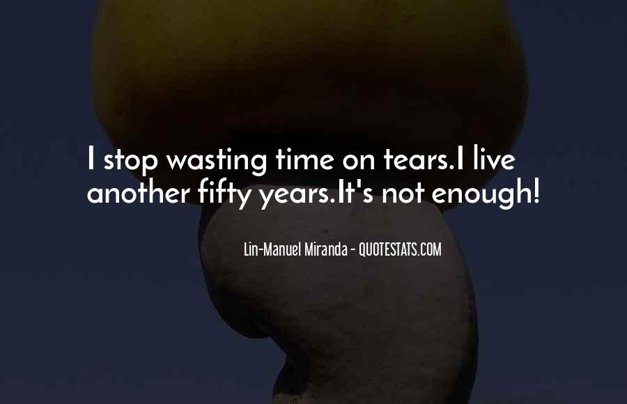 Stop Wasting My Time Quotes #209686