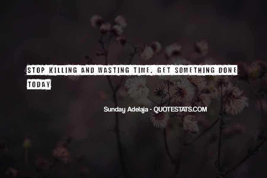 Stop Wasting My Time Quotes #327994