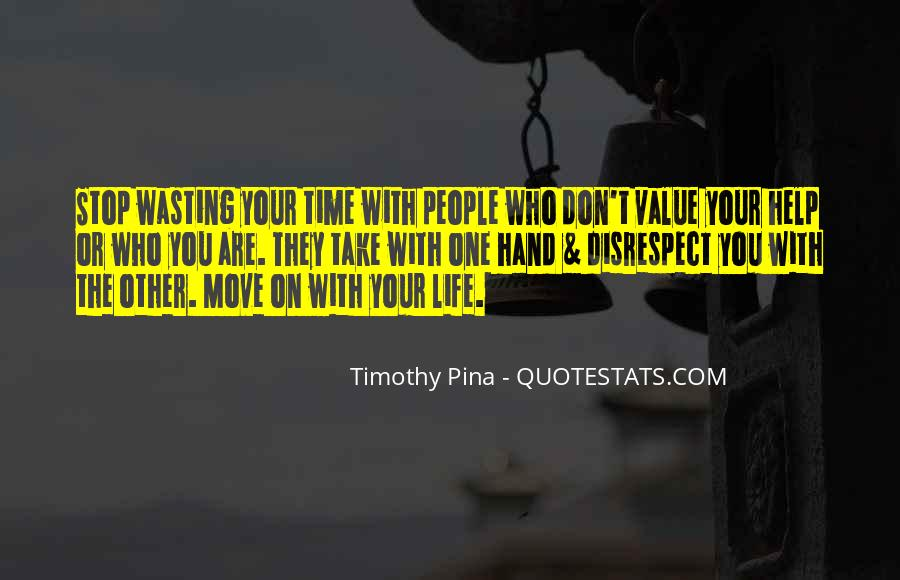 Stop Wasting My Time Quotes #518459