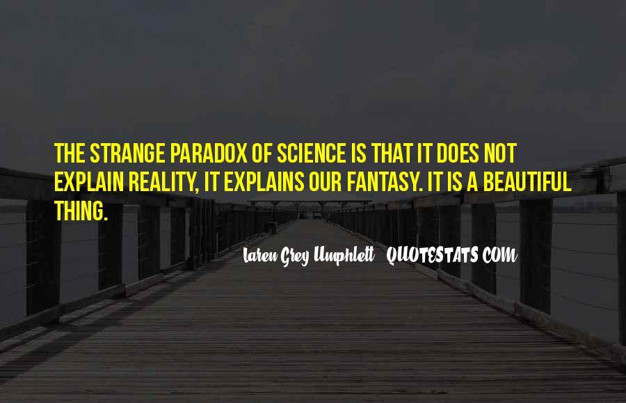 Strange But Beautiful Quotes #105263