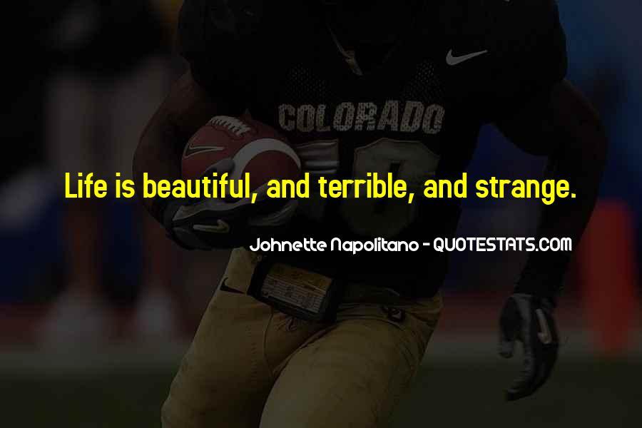 Strange But Beautiful Quotes #1071593
