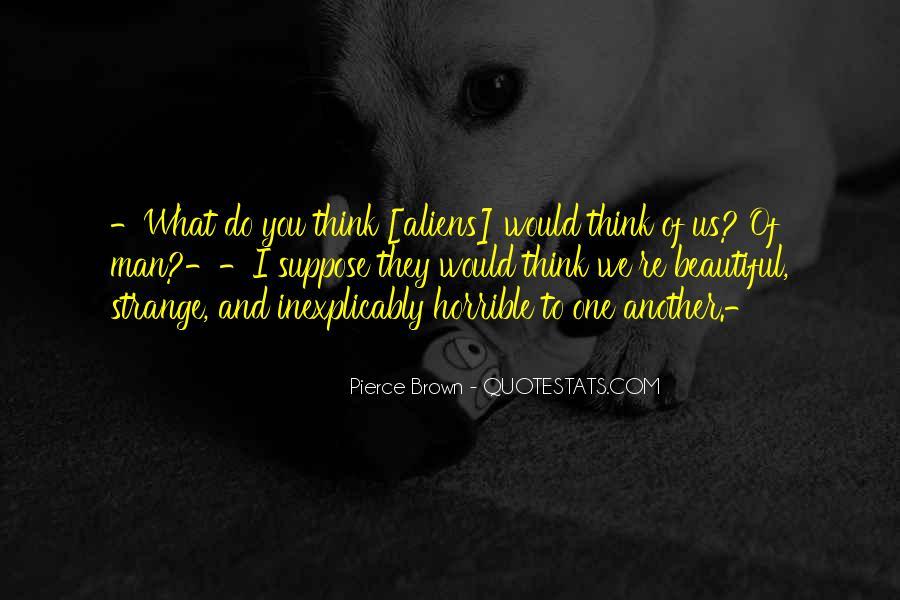 Strange But Beautiful Quotes #1113839