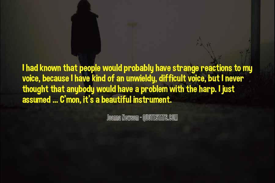 Strange But Beautiful Quotes #1186503