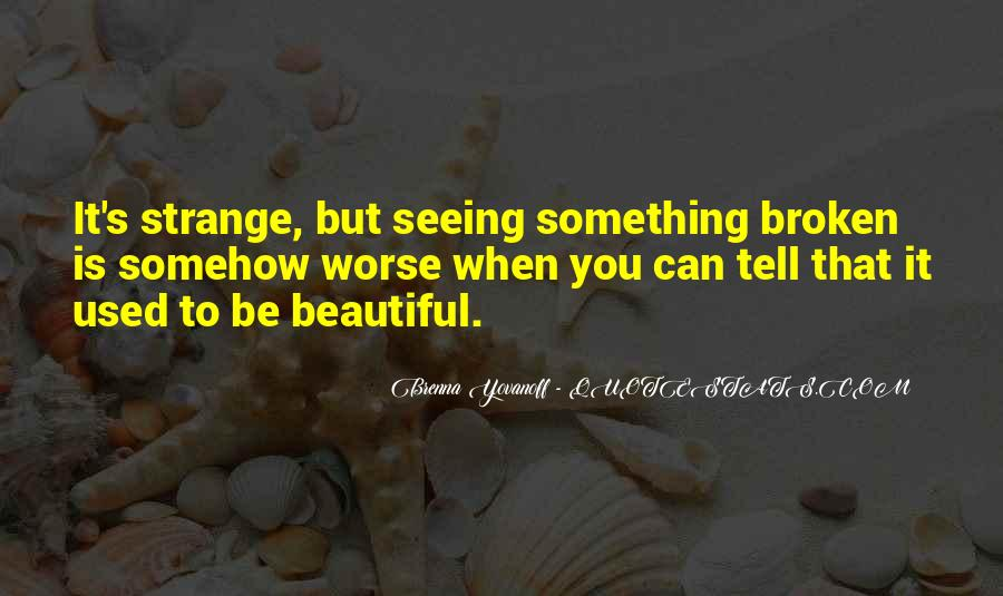 Strange But Beautiful Quotes #1209805
