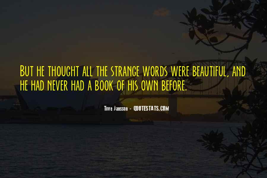 Strange But Beautiful Quotes #1271239