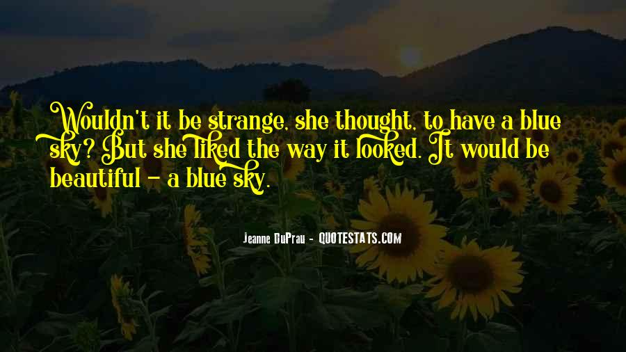 Strange But Beautiful Quotes #1276069