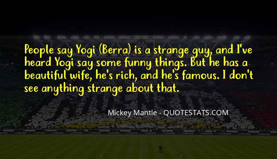 Strange But Beautiful Quotes #1384629