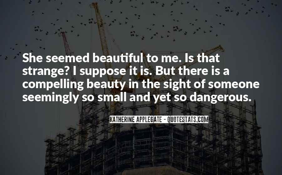 Strange But Beautiful Quotes #342198