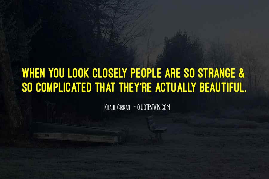 Strange But Beautiful Quotes #418781