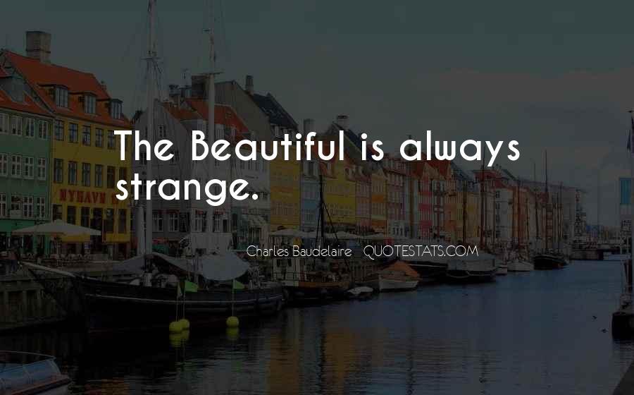 Strange But Beautiful Quotes #46978