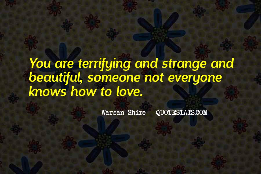 Strange But Beautiful Quotes #660859