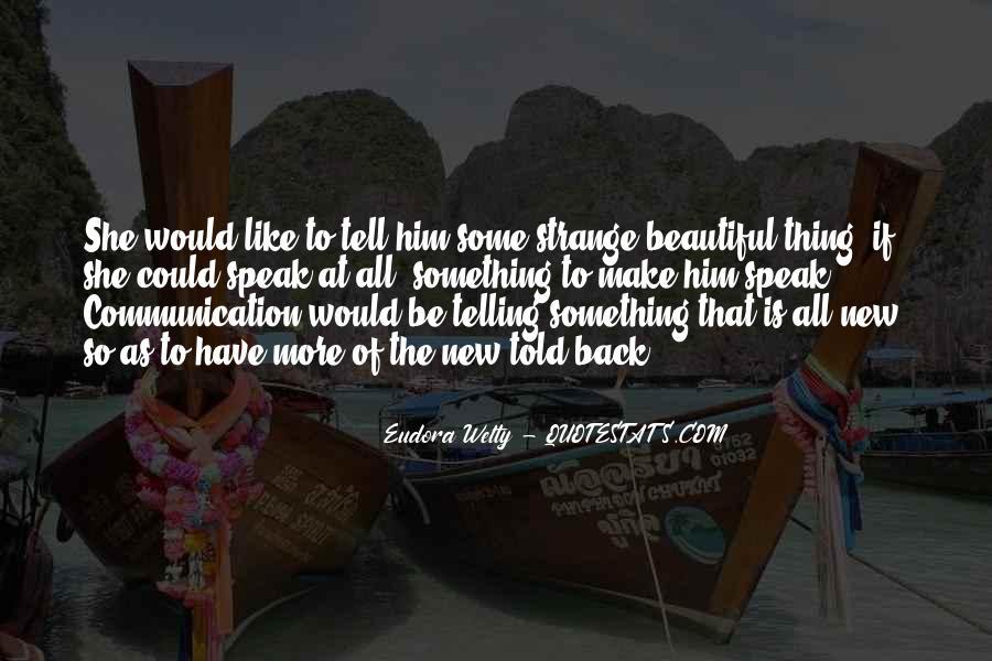 Strange But Beautiful Quotes #967608