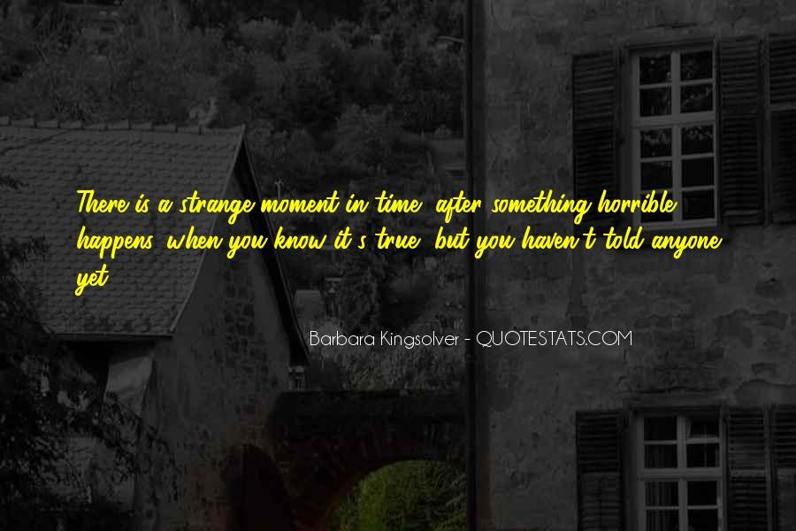 Strange But True Quotes #1135145