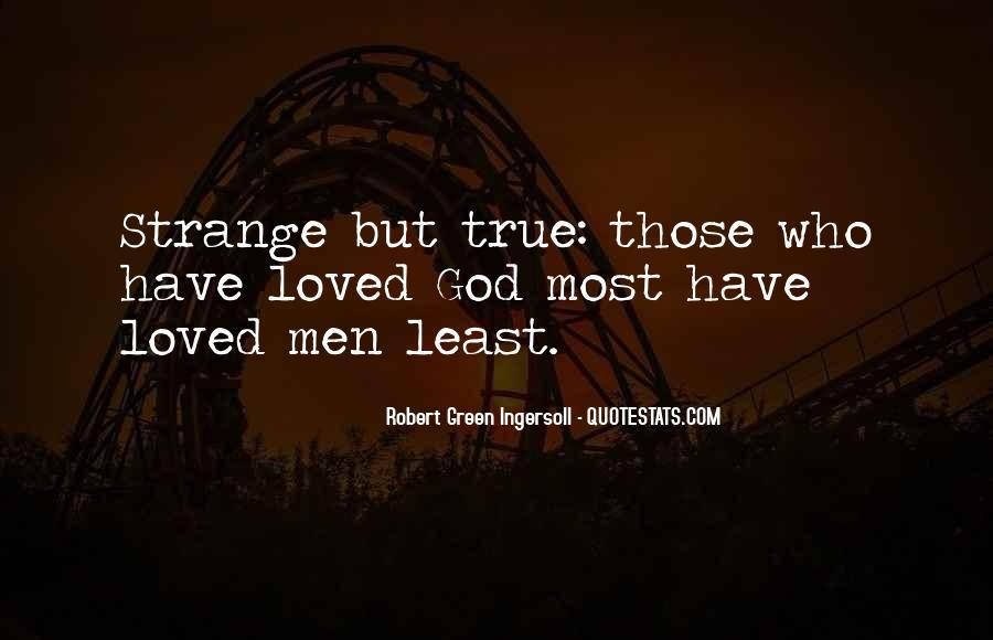 Strange But True Quotes #128250
